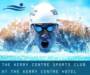 The Kerry Centre Sports Club at the Kerry Centre Hotel